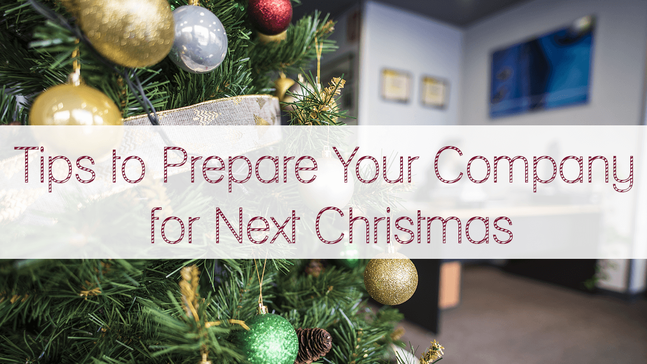 How to Prepare Your Company For Next Christmas