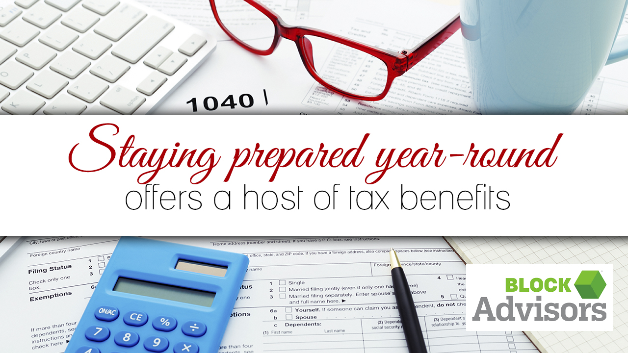 Staying prepared year-round offers a host of tax benefits