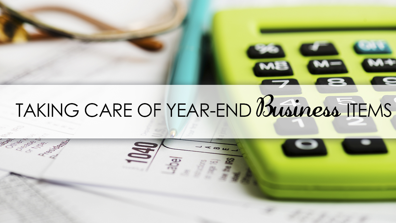 Taking Care of Year-End #Business Items