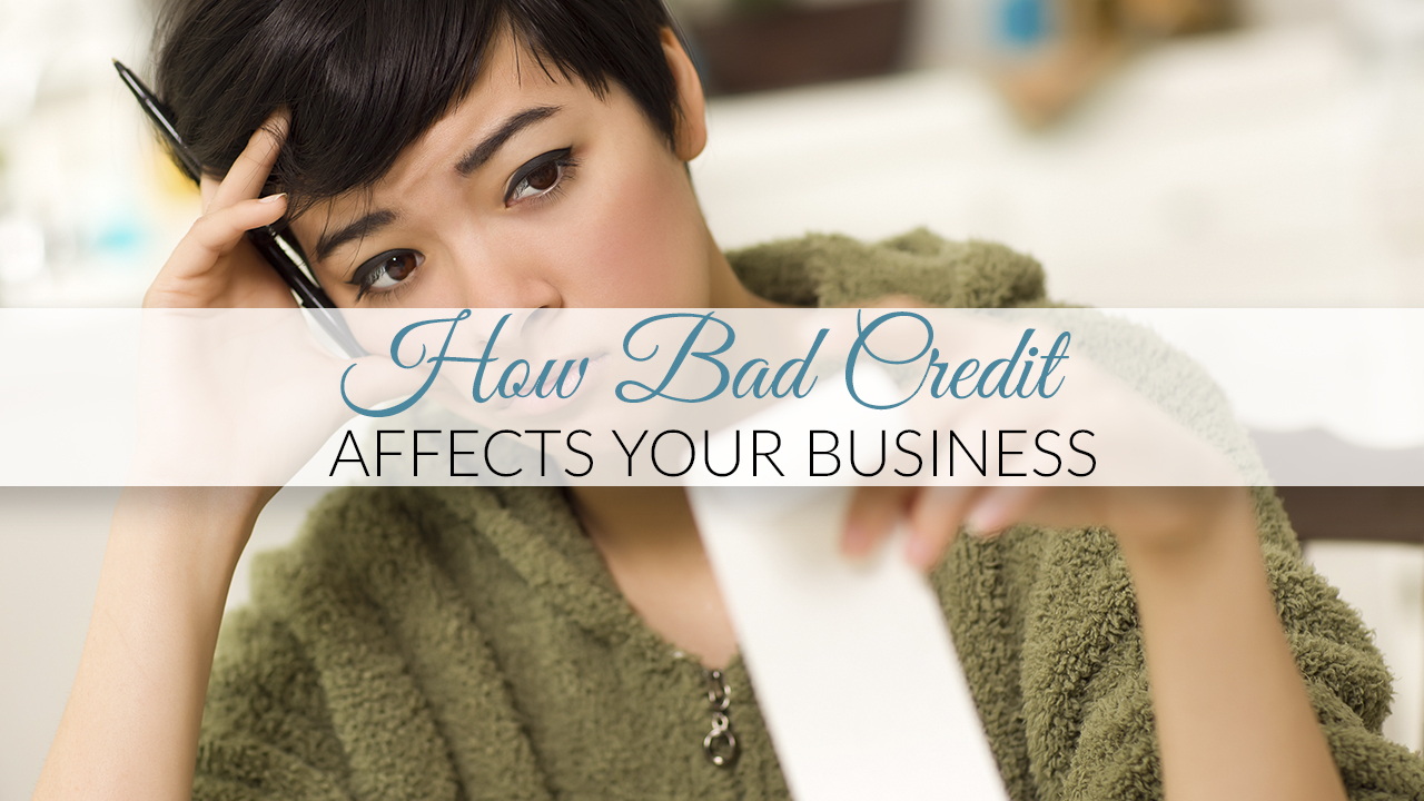 How Bad Credit Affects Your Business