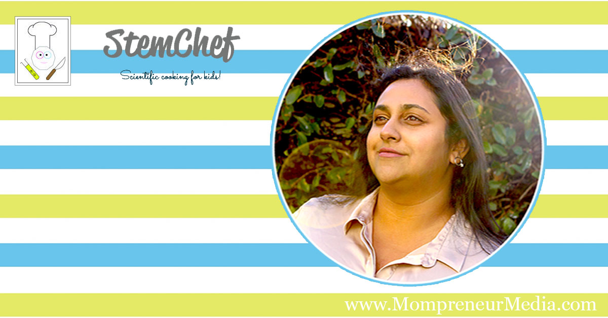 Mompreneur Interview with Ashie Bhandiwad Creator of StemChef