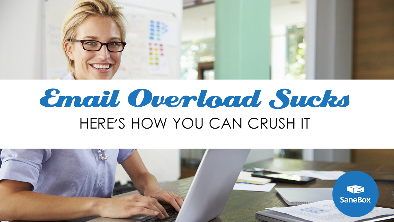 Email Overload Sucks-Here Is How To Crush It