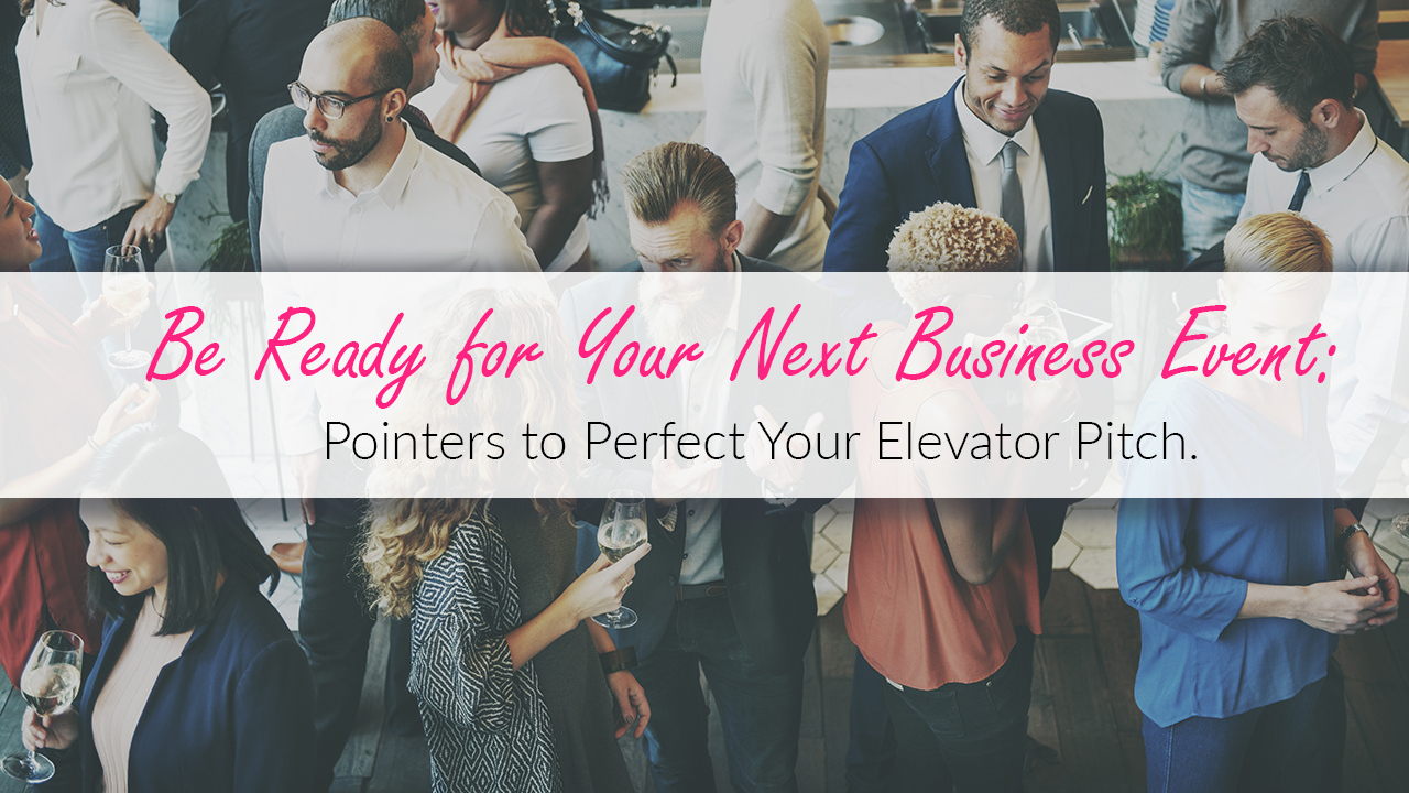 Be Ready for Your Next Business Event Pointers to Perfect Your Elevator Pitch