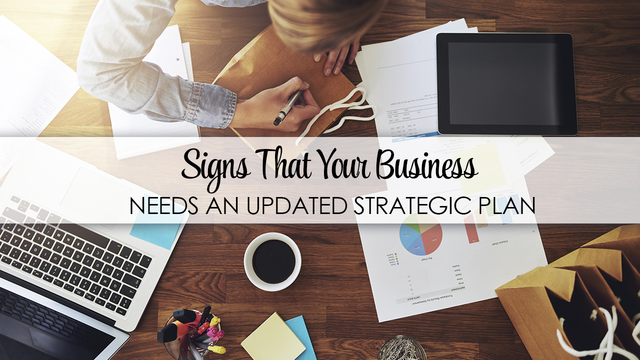 Signs That Your Business Needs an Updated Strategic Plan