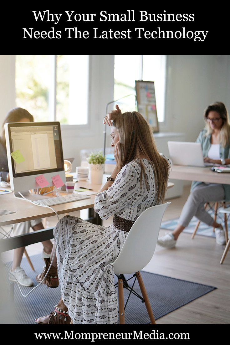 Why Your Small Business Needs The Latest Technology