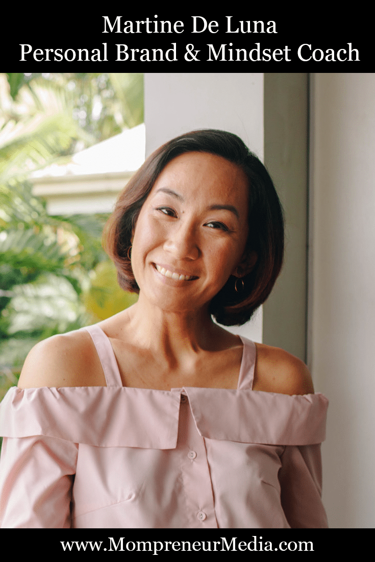 Martine De Luna Personal Brand & Mindset Coach @MartineDeLuna #PersonalBranding #Branding #MindsetCoach #GroupCoaching #BrandCoach Personal branding and mindset coach Martine De Luna has shown many mompreneurs the path to a fulfilling career and a life of their dreams.